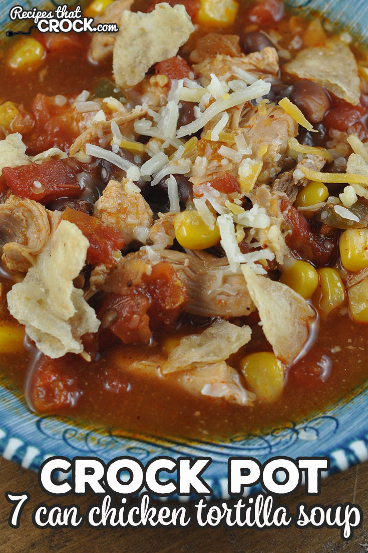 This 7 Can Chicken Tortilla Soup is incredibly simple to make and wonderfully delicious! You are going to make this recipe over and over again! via @recipescrock