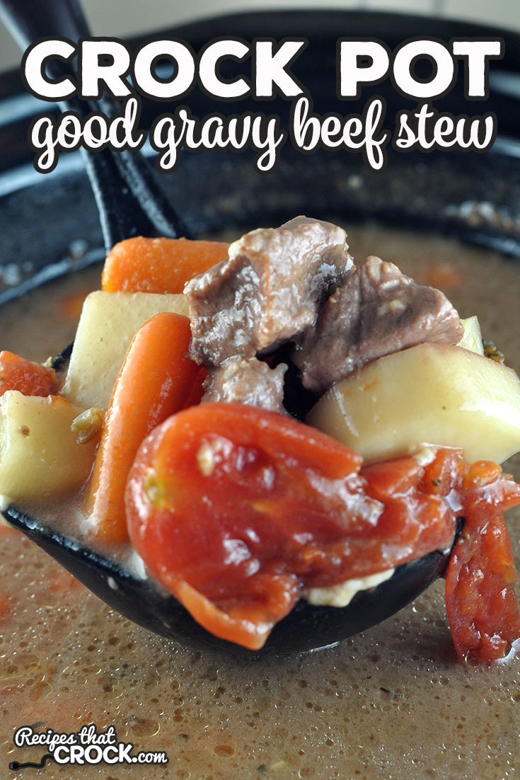 This Good Gravy Crock Pot Beef Stew is a delicious twist on your traditional beef stew. You are going to love the juices in this stew! via @recipescrock