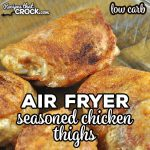 This Air Fryer Seasoned Chicken Thighs recipe is super simple to make, and it gives you delicious chicken with crispy skin! It is so yummy! And low carb too!