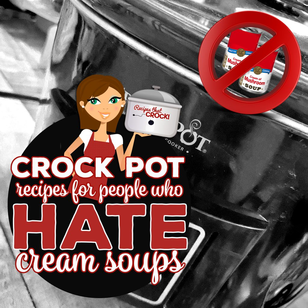 Some people LOVE the convenience of cream soups, some people HATE them. Here is a list of Crock Pot Recipes for People Who Hate Cream Soups including Pepper Jack Chicken, Bacon Broccoli Chicken, Italian Pot Roast, Homestyle Pork Chops and Cheddar Meatloaf. Yum!